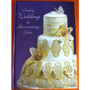 Creating Wedding a Anniversary Cakes kniha